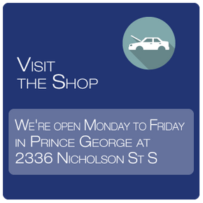 Visit the Shop, We're open Monday to Friday in Prince George at 2336 Nicholson St S, Get Directions