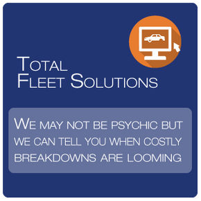 Total Fleet Solutions, We may not be psychic but we can tell you when costly breakdowns are looming, Learn More